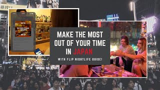 Make the most out of your time in Japan with Flip Nightlife Guide!