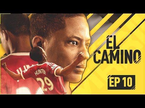 EL CAMINO | EPISODIO 10 | FIFA 17