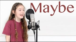 """""""MAYBE"""" (Annie) COVER by Gracie Weldon, Spirit YPC"""