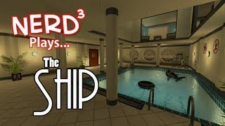 Nerd³ Plays... The Ship