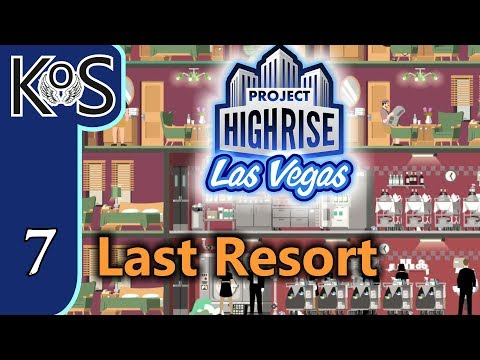 Project Highrise LAS VEGAS DLC! Last Resort Ep 7: HIGHER AND HIGHER - Let's Play Scenario