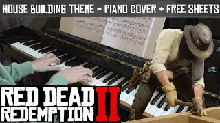 RDR2: House Building Theme (INCLUDING SCENE) - Piano Cover + FREE SHEETS