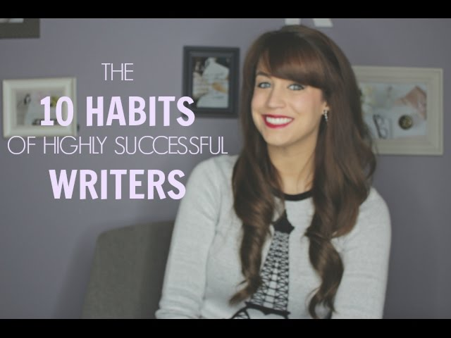 The 10 Habits of Highly Successful Writers