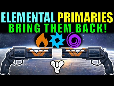 Destiny: Elemental Primaries | HOW TO BRING THEM BACK!