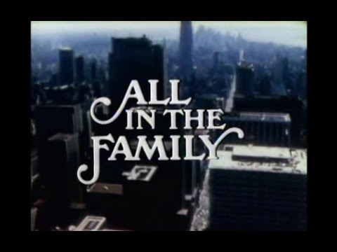 All In The Family Season 2 Opening and Closing Credits and Theme Song
