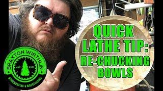 Quick Lathe Tip: Re-Chucking Bowls