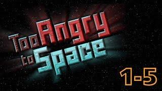 Too Angry to Space - прохождение, 1-5 уровень