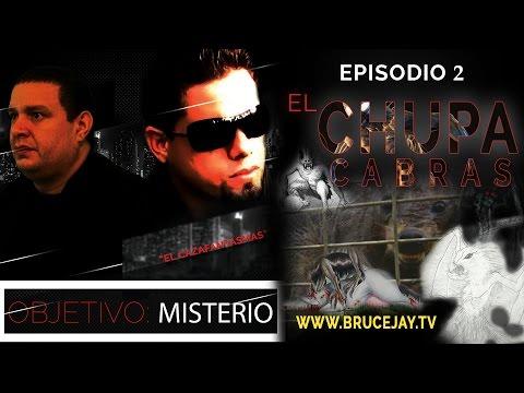 Objetivo: Misterio Episodio 2 El Chupacabra