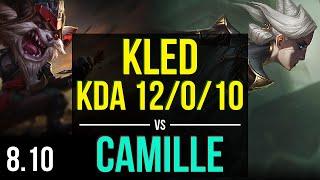 KLED vs CAMILLE (TOP) ~ KDA 12/0/10, Legendary ~ Korea Master ~ Patch 8.10
