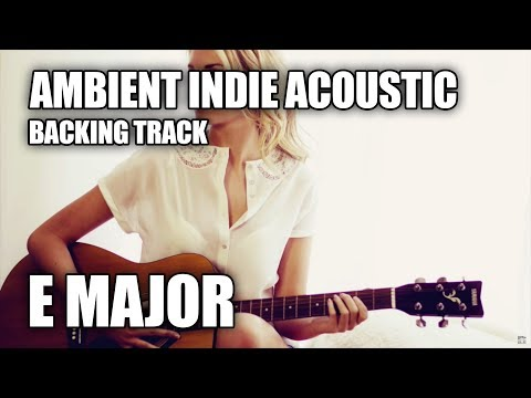 Ambient Indie Acoustic Guitar Backing Track In E Major