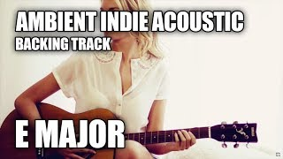 Ambient Indie Acoustic Guitar Backing Track In B Major