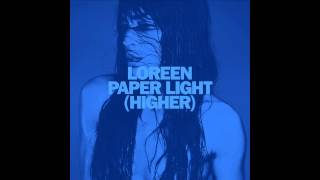 Loreen - Paper Light (Higher) [Official Audio]