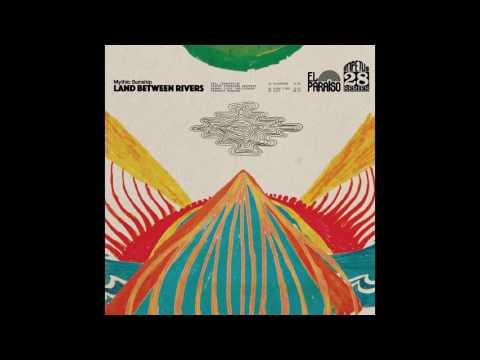Mythic Sunship- Land Between Rivers(Full Album)