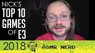 Soft-Spoken ASMR | Nick's Top 10 Games of E3 2018! (Elder Scrolls 6, Fallout 76, and more!)