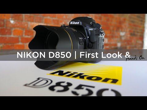 Nikon D850 -  First Look | Hands On