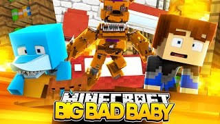 Minecraft BIG BAD BABY - FREDDY FASBEAR IS OUR NEW NEIGHBOUR!!!
