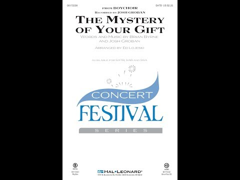 The Mystery of Your Gift (SATB) - Arranged by Ed Lojeski