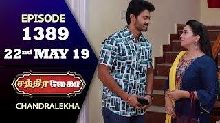 CHANDRALEKHA Serial | Episode 1389 | 22nd May 2019 | Shwetha | Dhanush | Nagasri |Saregama TVShows