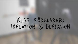 Klas förklarar inflation och deflation