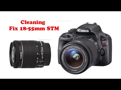 Cleaning Canon Lens Kit 18-55 mm f/3.5-5.6 IS STM