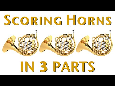 Orchestration Tip: Scoring Horns In 3 Parts