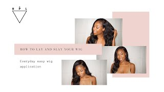How to LAY and SLAY your wig quickly - Everyday easy wig application
