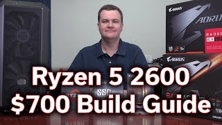 Ryzen 5 2600 - $700 vs $1,000 Build Guide - How Much Should You Spend?