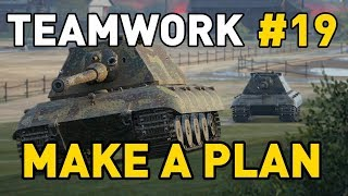 World of Tanks || Make a Plan - Teamwork #19