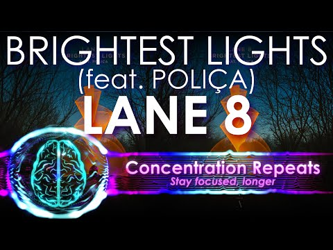 Download Lane 8 - Brightest Lights feat POLIÇA Concentration Repeat Mp4 baru