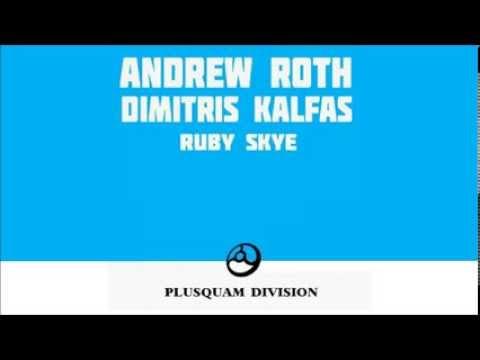 Andrew Roth & Dimitris Kalfas - Ruby Skye (Original Mix)