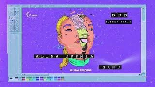 Descarca Alina Eremia x NANE - BRB (Elemer Remix)