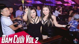 Nonstop 2018 - Nonstop Đám Cưới Cực Mạnh Vol.2 - Nhạc Sàn Cực Mạnh - Nhạc DJ Hay Nhất 2018