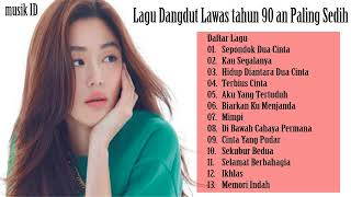 Download lagu Lagu Dangdut Era 90 an Paling Sedih MP3