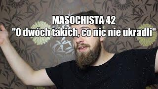 Repeat youtube video Masochista 42 -