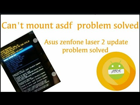 Update Problem Solved Cant Mount Asdf For Asus Zenfone Laser 2