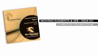 Moving Elements & SER - DEJA VU EP    OUT NOW @ BEATPORT