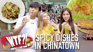 3 Spicy Dishes to Try in Chinatown, Singapore