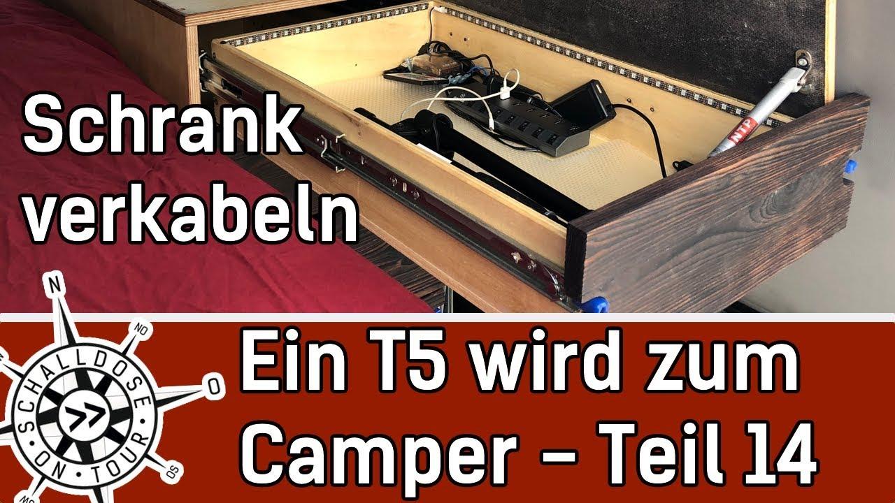Umbau #14: Ein VW T5 wird zum Camper || Schrank elektrisch verkabeln ...