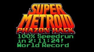Super Metroid: Phazon - 100% in 2:11:24 (1:35)