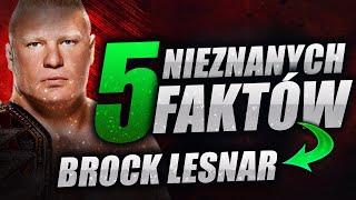 WWE | 5 Ciekawostek Na Temat BROCKA LESNARA!