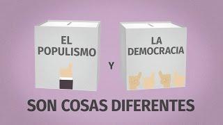 El populismo y la democracia son cosas diferentes
