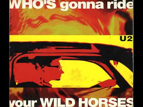 Who's Gonna Ride Your Wild Horses (Radio Version) ~ U2 - YouTube