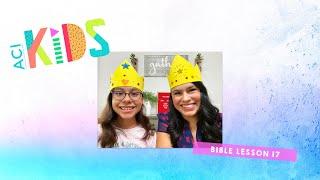 ACI Kids 7/30/20 Bible Lesson 17