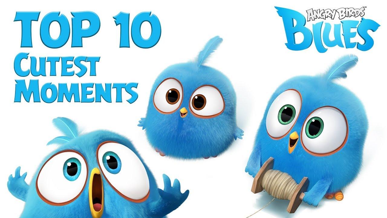 Angry Birds Blues Top 10 Cutest Moment Youtube