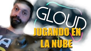 GLOUD - Cloud Gaming: ¿El fin de las Consolas y PC Gamer? - A Prueba
