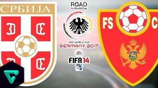 Serbia vs. Montenegro | UEFA | Road To World Cup Germany 2017 | FIFA 14