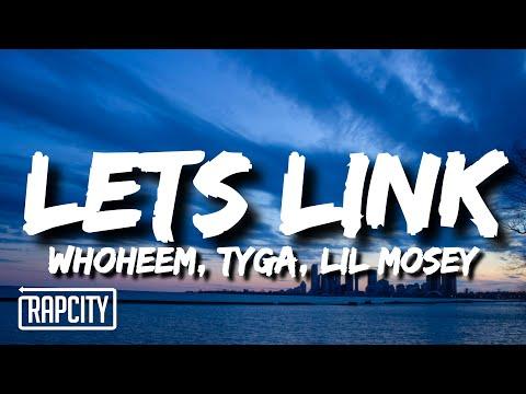WhoHeem – Lets Link Remix (Lyrics) ft. Tyga & Lil Mosey