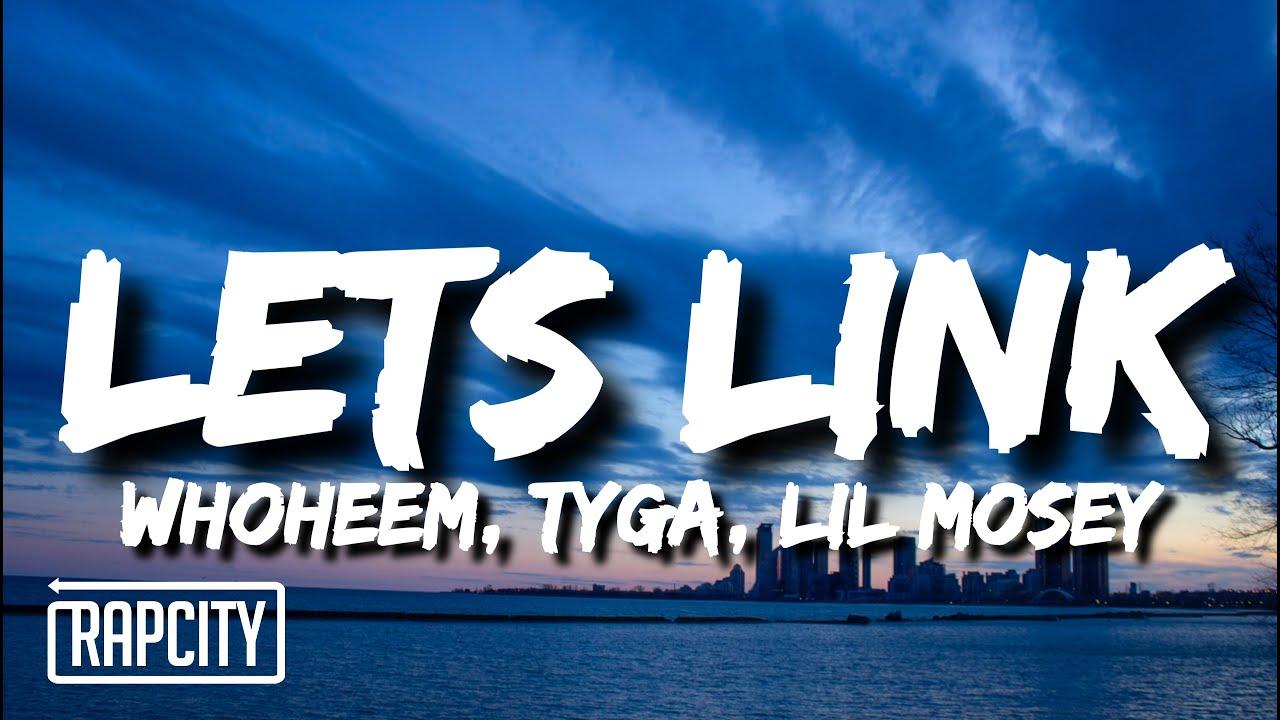 WhoHeem - Lets Link Remix (Lyrics) ft. Tyga & Lil Mosey