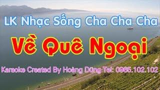 Karaoke || LK Về Quê Ngoại || LK Cha Cha Cha hay nhất mọi thời đại || Beat chất lượng cao || 4K
