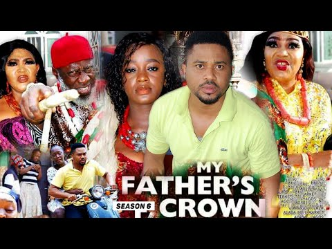 MY FATHER'S CROWN (SEASON 6) {NEW TRENDING MOVIE} - 2021 LATEST NIGERIAN NOLLYWOOD MOVIES